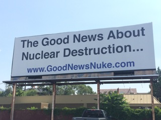 Our 'Good News About Nuclear Destruction' billboard in SLC, UT